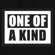 ONE OF A KIND Hoodies