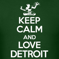 Design ~ Keep Calm And Love Detroit