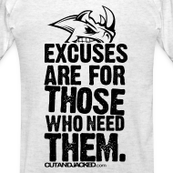 Design ~ Excuses are for those | Mens Tee (back print)