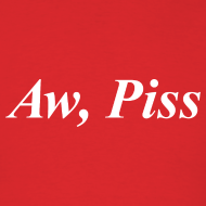 Design ~ Aw, Piss (Men's)
