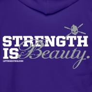 Design ~ Strength is beauty hoodie