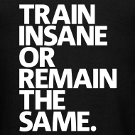 Design ~ Train Insane | Mens Tee (Back Print)