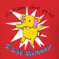 Design ~ Men's I Like Elephants shirt
