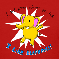 Design ~ Women's I Like Elephants shirt