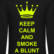 KEEP CALM & SMOKE A BLUNT | Terry Morriken