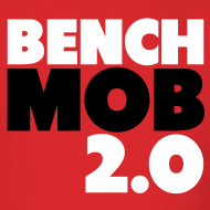 Design ~ Bench Mob 2.0 Shirt