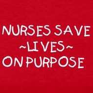 Design ~ NURSES SAVE LIVES-LONG T