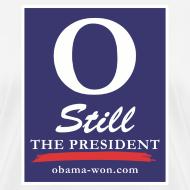 Design ~ O Still the President Women's Tee