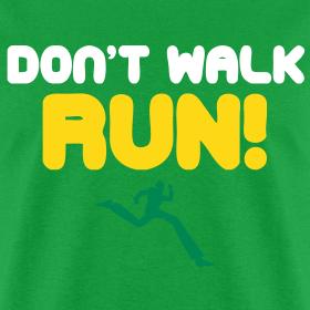 Design    Running Man   Don t walk  RUN Dont Walk Run Running Man