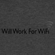 WILL WORK FOR WIFI T-Shirts