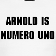 Design ~ Classic Arnold Is Numero Uno T-Shirt