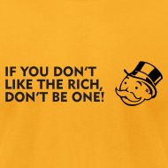 Design ~ If you don't like the rich, don't be one - shirt