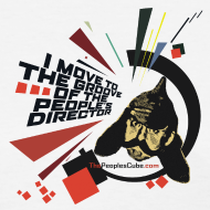 Design ~ I move to the groove of the People's Director: T-shirt