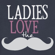Ladies Love The Moustache T-Shirts
