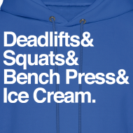 Design ~ Men's Hoodie - Deadlifts & Squats & Bench Press & Ice Cream