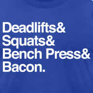 Design ~ Men's T-Shirt - Deadlifts & Squats & Bench Press & Bacon