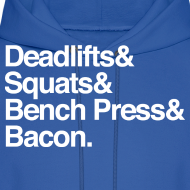Design ~ Men's Hoodie - Deadlifts & Squats & Bench Press & Bacon