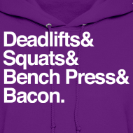 Design ~ Women's Hoodie - Deadlifts & Squats & Bench Press & Bacon