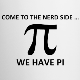 Design math come to the nerd side we have pi for Where did pi come from