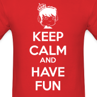 Design ~ Keep Calm and HAVE FUN!