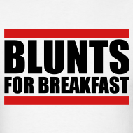 Design ~ Blunts For Breakfast T-Shirt