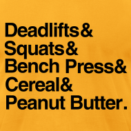 Design ~ Deadlifts Squats Bench Press Cereal Peanut Butter