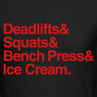 Design ~ Deadlifts Squats Bench Press Ice Cream