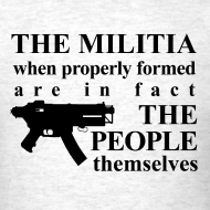 Design ~ THE MILITIA when properly formed are in fact THE PEOPLE themselves