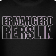 Design ~ Ermahgerd Rerslin Men's T-Shirt