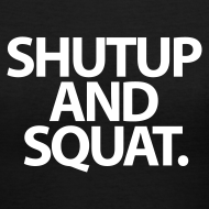 Design ~ ShutUp And Squat | Womens v-neck
