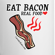 Design ~ Eat Bacon: Real Food Love Mug (1-SIDED)