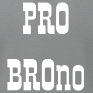 Design ~ Pro Bro-no:  For the Bros
