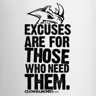 Design ~ Excuses are for those | Mug