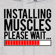 Design ~ Installing muscles please wait | Mens hoodie