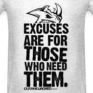 Design ~ Excuses are for those | Mens tee