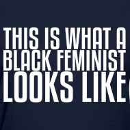 Design ~ This is What A Black Feminist Looks Like