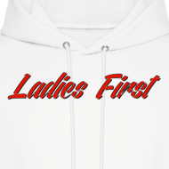 Design ~ Ladies First Hoodie
