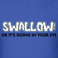 Design ~ KCCO - Swallow Or It's Going In Your Eye