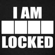 I am ____ Locked