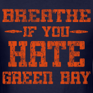 Design ~ Hate Green Bay Shirt
