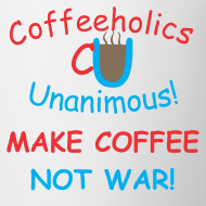 Design ~ CU coffee not war cup