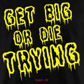 get big or die trying team dm