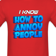 Design ~ Men's How To Annoy T-Shirt