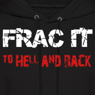 Design ~ Frac It To Hell And Back