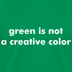 green is not a creative color awol shirts