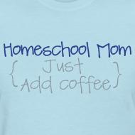 Design ~ Homeschool Mom- Just Add