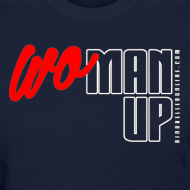 Design ~ WoMan Up Women's T-Shirt