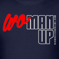 Design ~ WoMan Up Men's T-Shirt