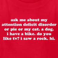 Design ~ Ask Me About My Attention Deficit Disorder Funny ADD ADHD T-Shirt