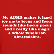 Design ~ My ADHD Magic Hocus Pocus Abracadabra Women's T-Shirt